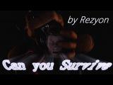 [Sfm/Fnaf] Can You Survive (by Rezyon)