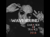 Wave Sound - The Dark Side Of Trance 2016 Vol.5