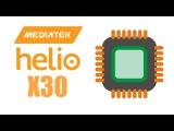 Helio X30 Deca-Core - The Fastest Smartphone Processor EVER!