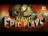 Na`Vi EPIC Plays EP. 10