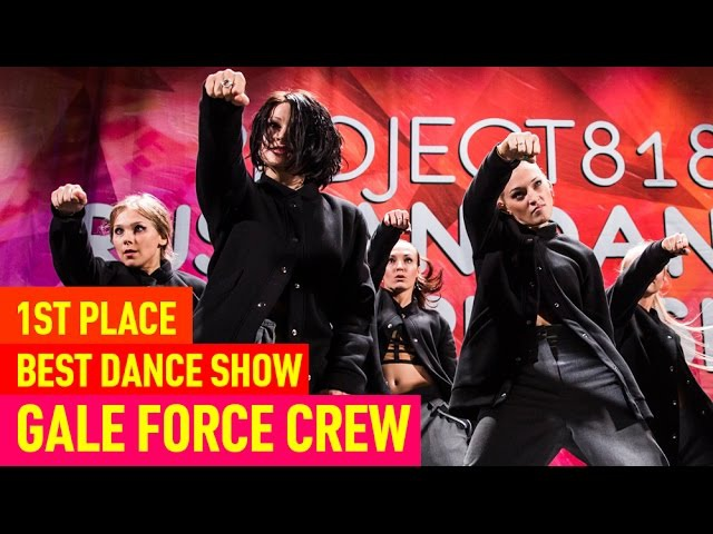 GALE FORCE CREW 1st Place Best Hip Hop Crew @ RDC15 Project818 Russian Dance Championship