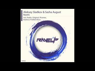 Aleksey Sladkov Sasha August - Reethi (Piramex Remix)