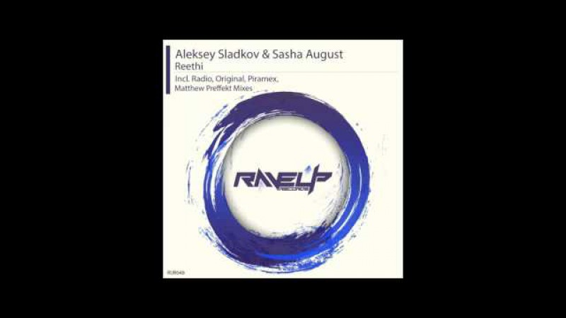 Aleksey Sladkov Sasha August - Reethi (Original Mix)