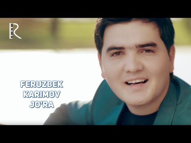 Feruzbek Karimov - Jo'ra | Ферузбек Каримов - Жура