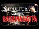 SEPULTURA Ratamahatta Drum Cover