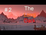 The Long Dark #2