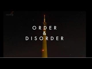 Фильм BBC ''Порядок и Разупорядоченность'' (Order and Disorder) Ч. 1