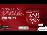 Kenny Life &amp M Pravda feat. Amy Kirkpatrick - Sun Rising (Short Edit)