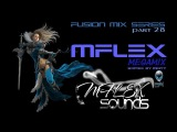 mCITY - Fusion Mix Series Part.28 - MFLEX MEGAMIX 2O16
