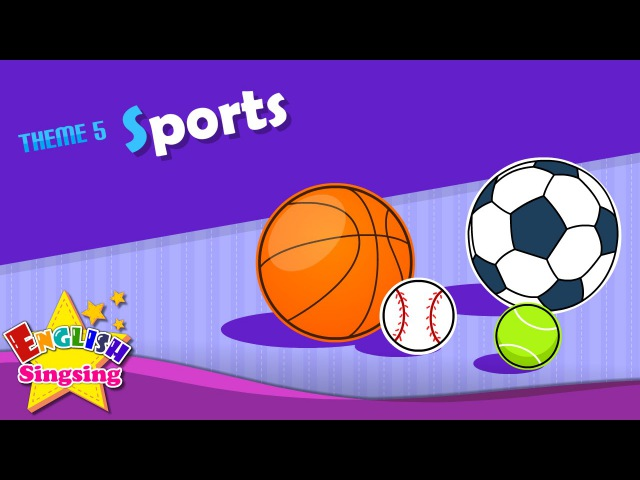 Theme 5. Sports - Lets play soccer. I like baseball. | ESL Song Story - Learning English for Kids