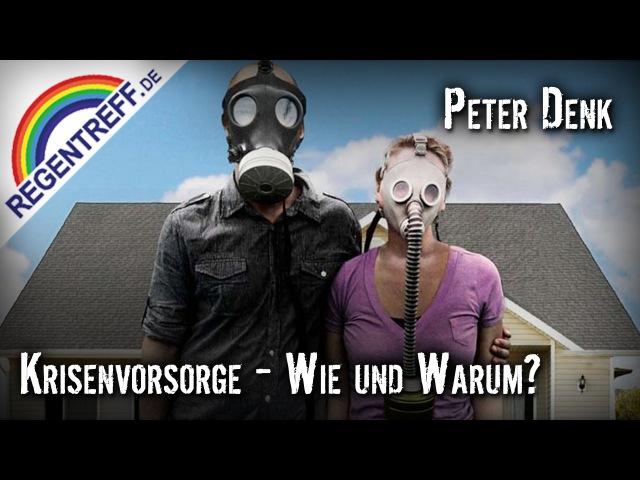 Peter Denk - Krisenvorsorge - Wie und Warum