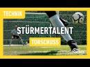 Fussballtraining Stürmertalent Torschuss Technik