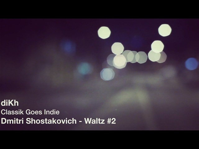 Shostakovichs Waltz 2 (Classik Goes Indie) dikh guitar cover