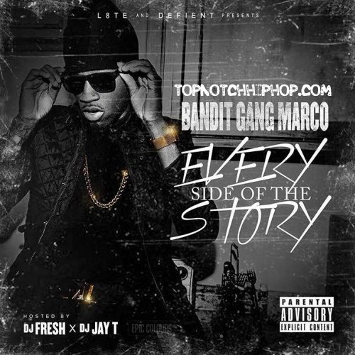 Bandit Gang Marco - Every Side Of The Story - 2016