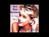 C C Catch - Are You Serious Long Mix