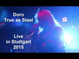 Doro - True as Steel (Warlock Song live in Stuttgart 2015) HD