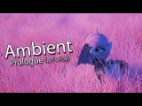 [►] Ambient: Prologue (Let's Play)