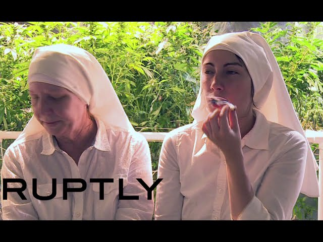Weed-growing nuns smoke sell marijuana to 'heal the world'