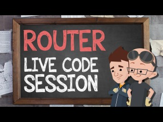 Router: Live code Session - Supercharged