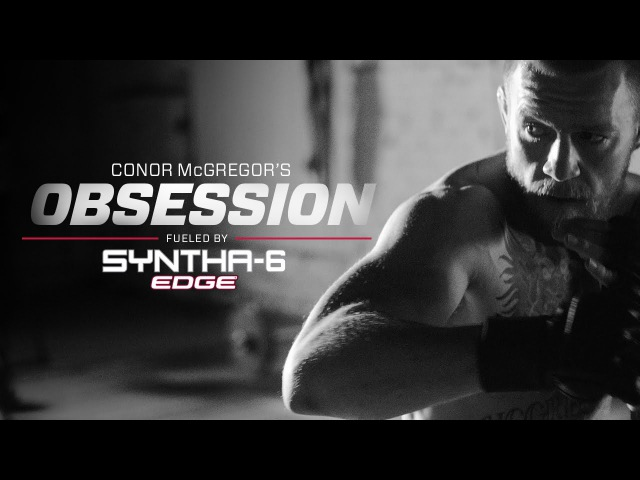 Conor McGregors Obsession - Fueled by SYNTHA-6 Edge®