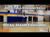 Basketball Training Drills - Weak Hand Finishing