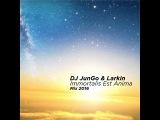 DJ JunGo &amp Larkin - Immortalis Est Anima Mix 2016
