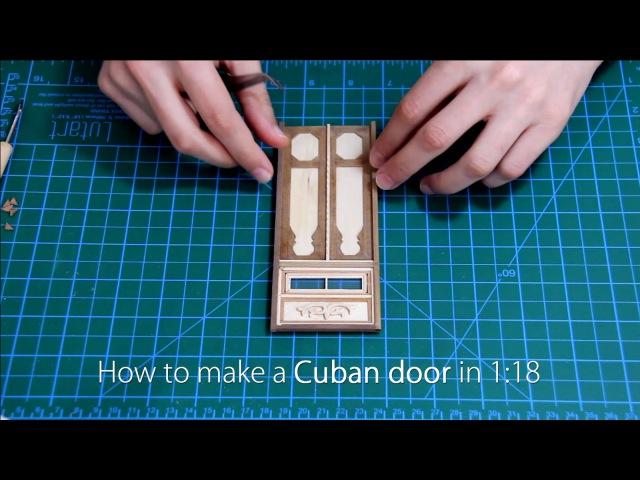 How to make a Cuban door in 1:18 (Part 1)