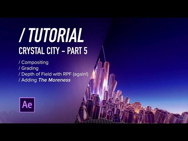 ( / ) AE TUTORIAL - Making the CG look Good - Crystal City PT5 (Free Scene Files)