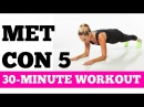 Burn Fat Fast Full Exercise Video 30 Minute Met Con 5