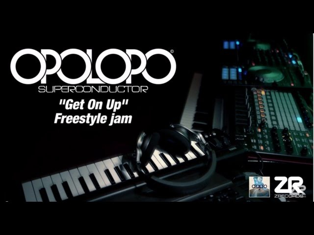 OPOLOPO Get On Up Freestyle jam