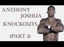 Anthony Joshua Knockouts (Part 1)