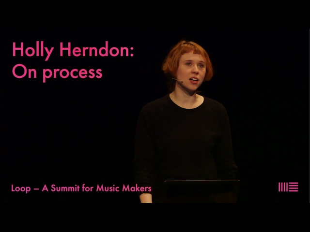 Holly Herndon on process | Loop