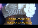 Boina en RELIEVES con Flor Tejida a crochet paso a paso con indicaciones para cualquier edad