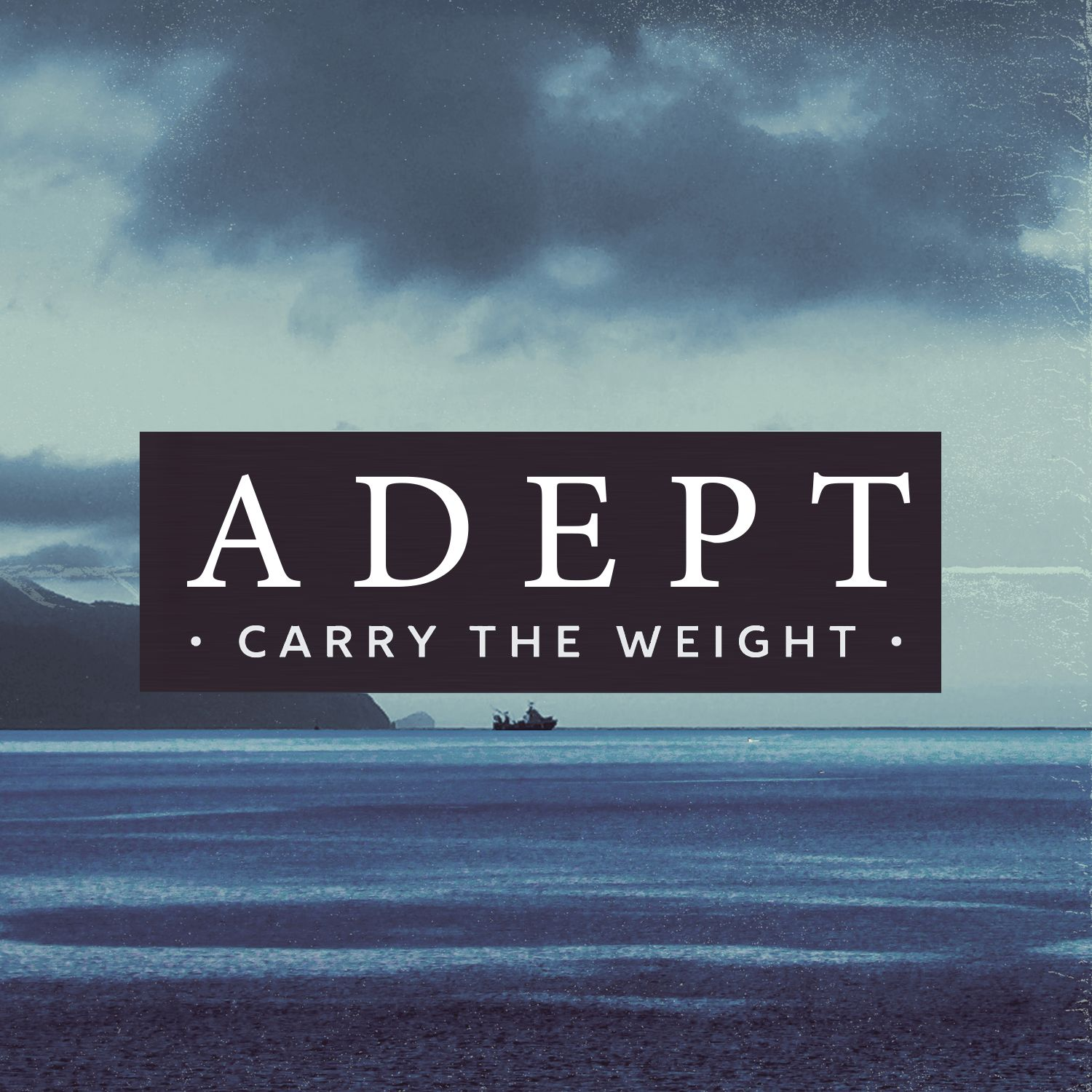 Adept - Carry the Weight [single] (2016)