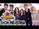 Sou Luna Show Exclusivo do Elenco Pré - Estreia Disney Channel Brasil ( Soy Luna, Novela, Inédito)