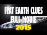 Плоская Земля.Улики  Полный Документальный Фильм 2015Flat Earth Clues  Full Documentary Movie 2015
