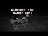 Abandoned To Die-2 сезон,1 эпизод[Пролог]