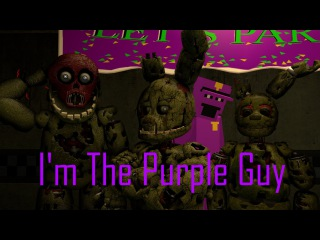 [FNAF SFM] I'm The Purple Guy by DAGames (Official Animation)