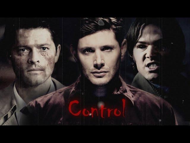 Dean, Sam Castiel (Evil TFW) - Control (Song/Video Request)