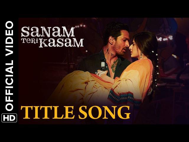 Sanam Teri Kasam Title Song | Official Video | Harshvardhan, Mawra | Himesh Reshammiya, Ankit Tiwari