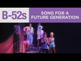 The B-52's - Song For A Future Generation (Official Music Video)