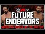 WWE 2K17 Future Endeavors - Names Confirmed No Longer On The Roster! (WWE 2K17 Removed Superstars)