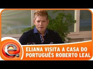 Programa Eliana (16/11/14) Eliana visita a casa de Roberto Leal