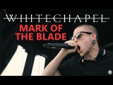Whitechapel - Mark Of The Blade (Live)