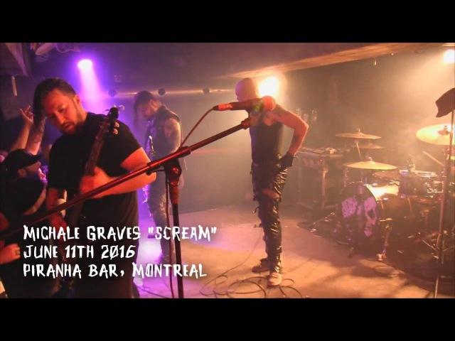 MICHALE GRAVES Scream Dig Up Her Bones live @ Piranha, Montreal. 11062016