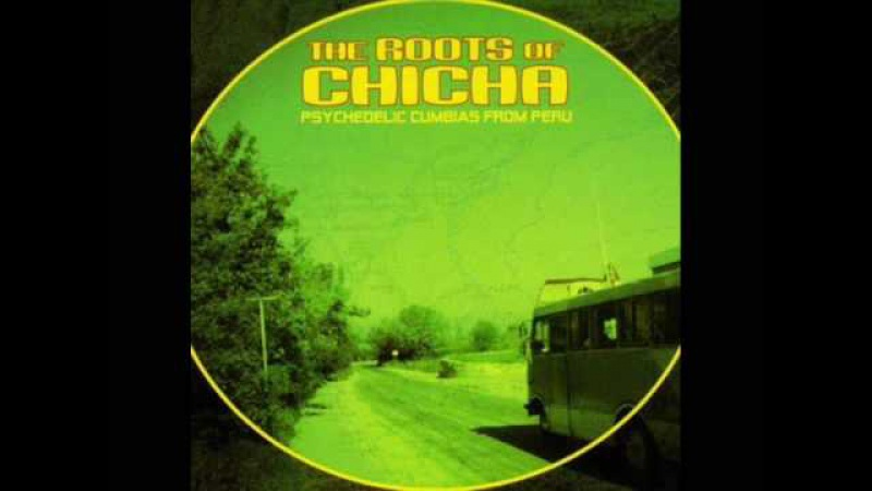 Los Mirlos Sonido Amazonico The Roots of Chicha