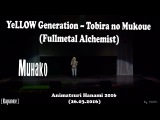 Минако-YeLLOW GenerationTobira no Mukoue(Fullmetal Alchemist)Animatsuri Hanami 2016 (26.03.2016)