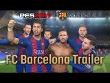 PES 2017 FC Barcelona Trailer | PES-UKRAINE.COM