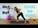 Bringing Sexy Back! Resistance Band Back Workout