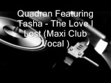 Quadran Featuring Tasha - The Love I Lost ( Maxi Club Vocal )
